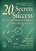 20 Secrets to Success for NCAA Student-Athletes Who Won't Go Pro (Ohio University Sport Management)