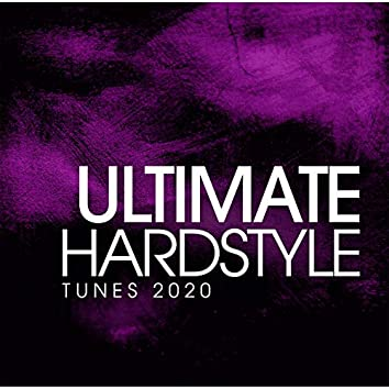 Ultimate Hardstyle Tunes 2020