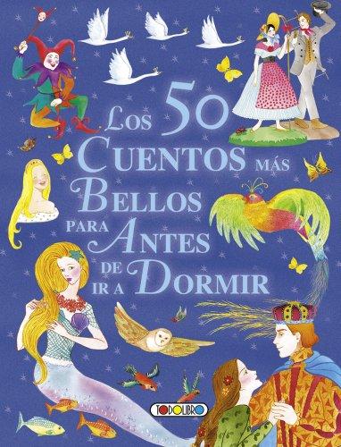 Los 50 cuentos más bellos para antes de ir a dormir (Mis primeros libros)