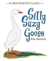 Silly Suzy Goose by Petr Horacek(2014-09-01)