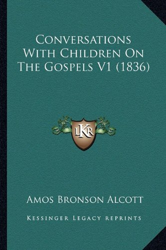 Conversations with Children on the Gospels V1 (1836)