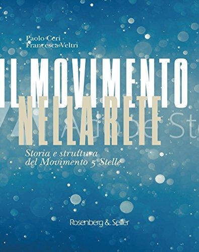 Il movimento nella rete. Storia e struttura del Movimento 5 Stelle