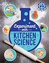 Experiment with Kitchen Science: Fun projects to try at home (STEAM Ahead)