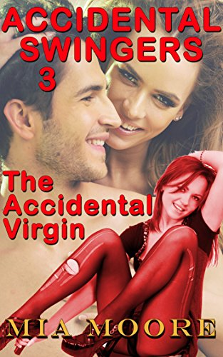 The Accidental Virgin: Accidental Swingers Part 3