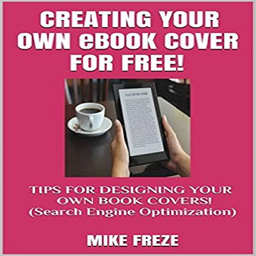 Creating Your Own eBook Cover for Free! audiobook cover art