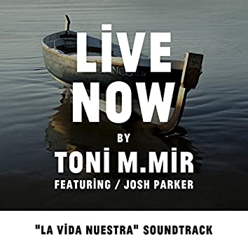 "Live Now (Estrella Damm - ""La Vida Nuestra"" Soundtrack)"