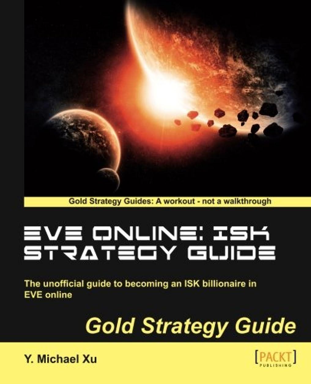 確認してください伝染性の敬意を表するEve Online: Isk Strategy Guide