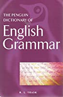 Penguin Dictionary Of English Grammar (Penguin Reference Books) by R L Trask(2005-04-26)