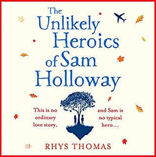 The Unlikely Heroics of Sam Holloway cover art