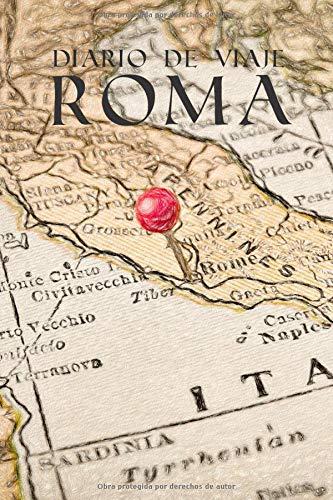 Diario de Viaje Roma: Es un cuaderno para organizar, planificar y planear tu viaje a Roma - Formato 6x9 con 122 páginas - Bitácora de viaje indispensable para tus vacaciones en la ciudad eterna