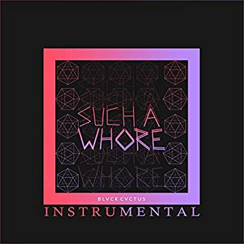 Such a Whore (Instrumental)