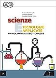 Scienza e tecnologie applicate. Chimica, materiali e biotecnologie....