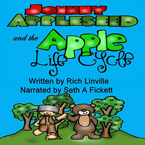 Johnny Appleseed and the Apple Life Cycle cover art