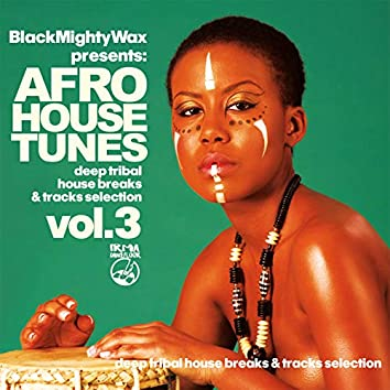 Afro House Tunes Vol.3