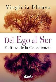 Del Ego Al Ser: 9 claves hacia la felicidad eBook: BLANES