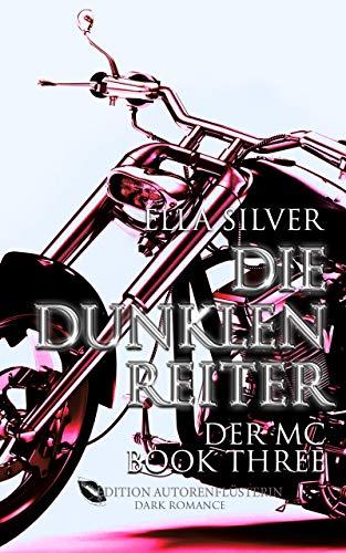 Die dunklen Reiter: Der MC Book 3: Dark Romance