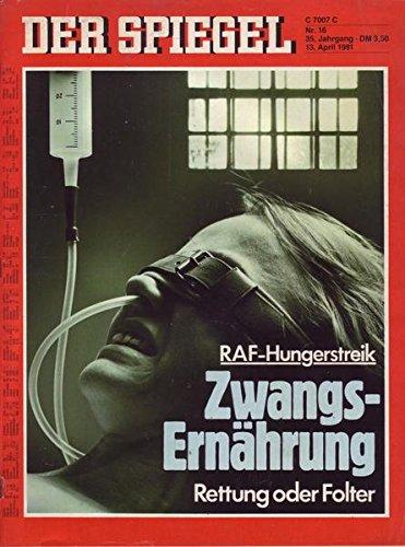 Der Spiegel Nr. 16/1981 13.04.1981 RAF-Hungerstreik Zwangs-Ernährung Rettung oder Folter