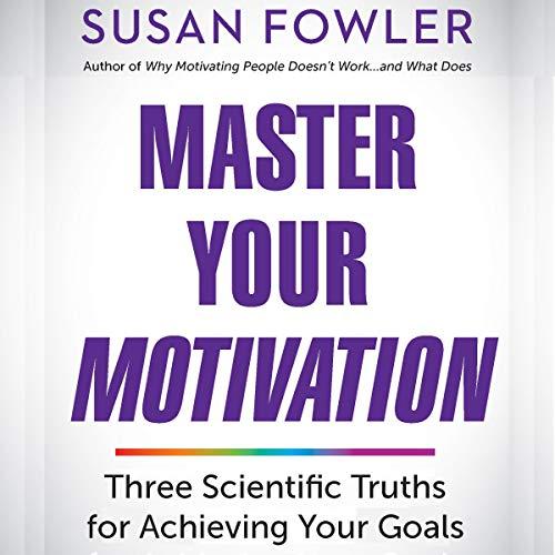 Master Your Motivation: Three Scientific Truths for Achieving Your Goals                   Auteur(s):                                                                                                                                 Susan Fowler                               Narrateur(s):                                                                                                                                 Susan Fowler                      Durée: 4 h et 37 min     Pas de évaluations     Au global 0,0
