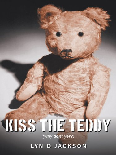Kiss the Teddy: (Why Dont Yer?) (English Edition)