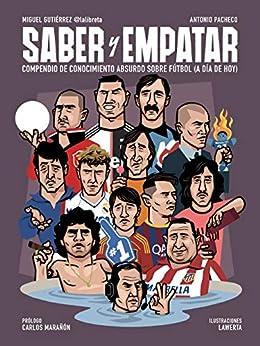 Saber y empatar: Compendio de conocimiento absurdo sobre fútbol (a día de hoy) (Córner) PDF EPUB Gratis descargar completo