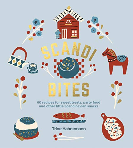 Scandi Bites: 60 Recipes for Swe...