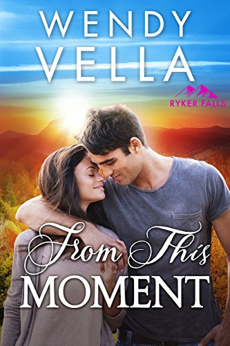 From This Moment (Ryker Falls Book 2) (English Edition)