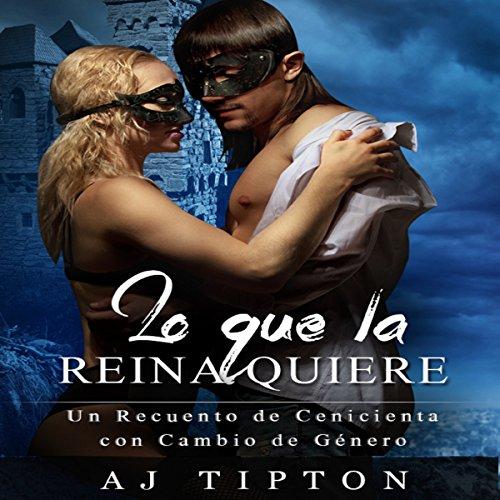 Lo Que la Reina Quiere audiobook cover art