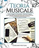 TEORIA MUSICALE: Corso Completo da Neofita a Musicista Esperto! Scopri Tutti gli Elementi Musicali come la Nota, la Battuta, le Pause, le Semibrevi, le Terzine, l'Acustica, il Timbro E MOLTO ALTRO
