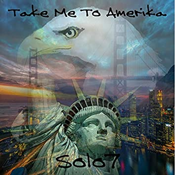 Take Me To Amerika
