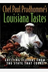 Chef Paul Prudhomme's Louisiana Tastes: Exciting Flavors from the State that Cooks Kindle Edition