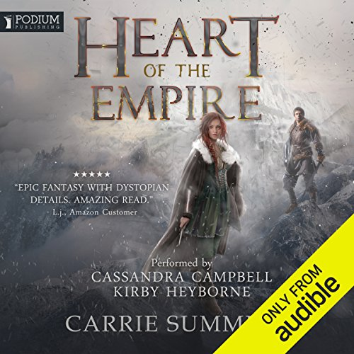 Heart of the Empire     The Broken Lands, Book 1              By:                                                                                                                                 Carrie Summers                               Narrated by:                                                                                                                                 Cassandra Campbell,                                                                                        Kirby Heyborne                      Length: 13 hrs and 58 mins     1 rating     Overall 5.0