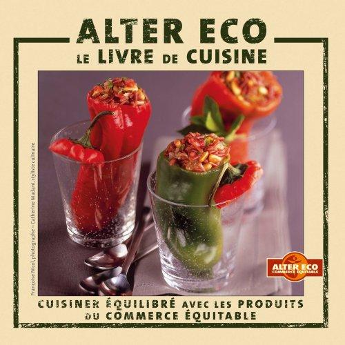 Alter Eco : Le livre de cuisine