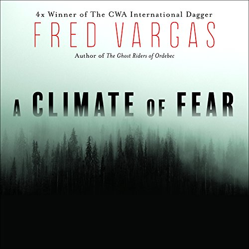 A Climate of Fear                   By:                                                                                                                                 Fred Vargas,                                                                                        Sian Reynolds                               Narrated by:                                                                                                                                 Chris MacDonnell                      Length: 15 hrs and 26 mins     25 ratings     Overall 4.5