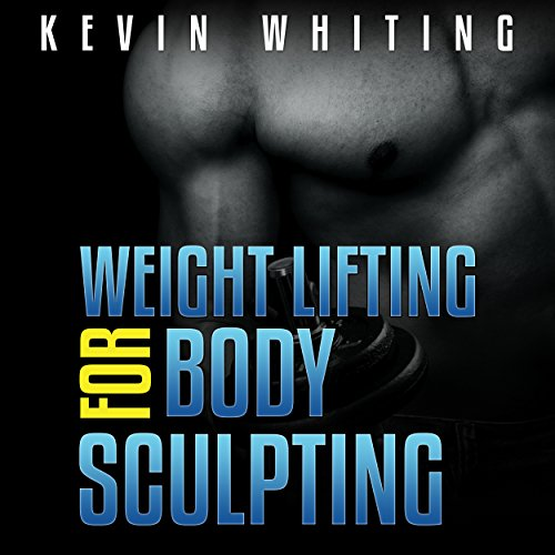 Weight Lifting for Body Sculpting cover art