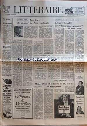 FIGARO LITTERAIRE (LE) [No 1564] du 08/05/1976 - LE SAGE ET LE SAVANT PAR ANDRE BRINCOURT - LES JEUX DE MIROIR DE JOSE CABANIS - L'ENCYCOLOPEDIE DE L'HONNETE HOMME PAR GILLES LAMBERT - BETTY DUHAMEL - MICHEL DROIT ET LE TEMPS DE LA FIDELITE PAR MAURICE DRUON - LUCIE FAURE - LE DUC DE CASTRIE - CHATEAUBRIAND - PERRIN
