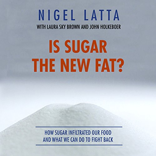 Is Sugar the New Fat? audiobook cover art