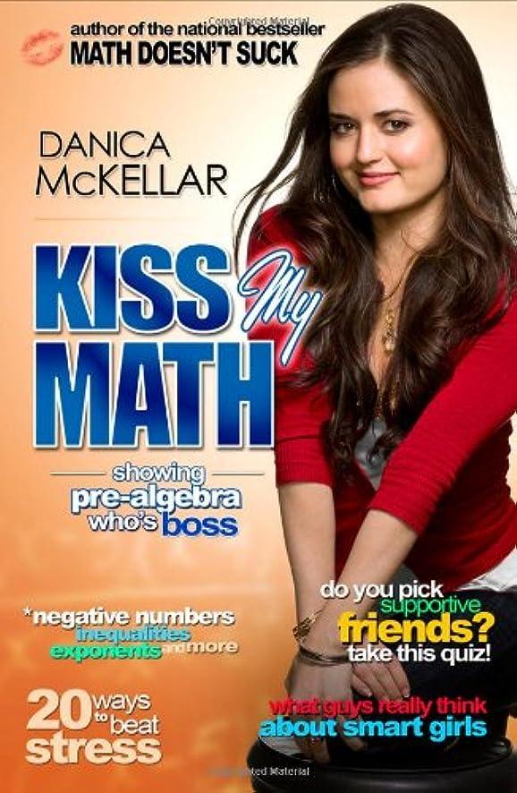 エレクトロニック統治可能対応Kiss My Math: Showing Pre-Algebra Who's Boss