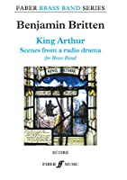 King Arthur: Scenes from a Radio Drama, Score (Faber Edition: Faber Brass Band)