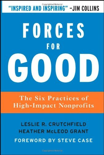 Forces for Good: The Six Practices of High-Impact Nonprofits (J-B US non-Franchise Leadership Book 266)