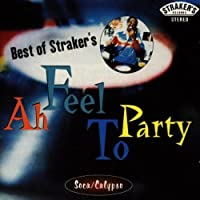 The Best of Straker's: Ah Feel to Party by Various Artists (1996-02-01)
