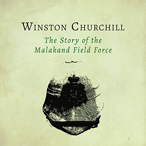 The Story of the Malakand Field Force audiobook cover art