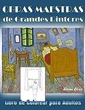 OBRAS MAESTRAS DE GRANDES PINTORES. Libro de colorear para adultos.