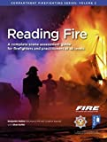 Reading Fire: A Complete Scene Assessment Guide for Practitioners at All Levels (Compartment Firefighting Series, Band 2) - Benjamin Walker