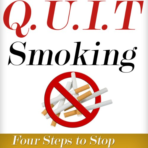 Q.U.I.T Smoking: Advice on How to Quit Smoking in 4 EASY Steps cover art