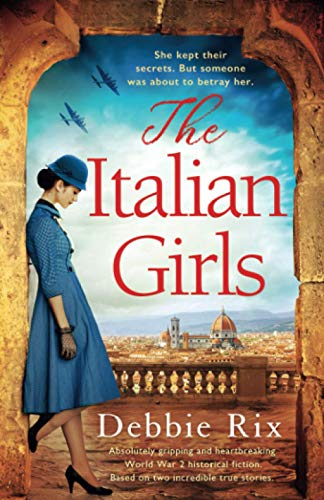 Compare Textbook Prices for The Italian Girls: Absolutely gripping and heartbreaking World War 2 historical fiction  ISBN 9781838882044 by Rix, Debbie
