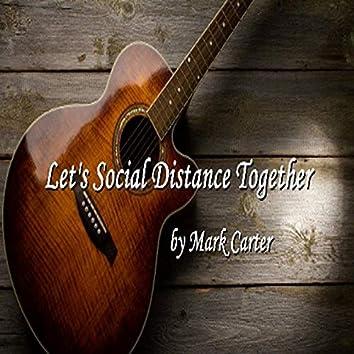 Let's Social Distance Together (Let's Social Distance Together)