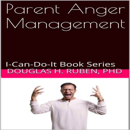 Parent Anger Management audiobook cover art