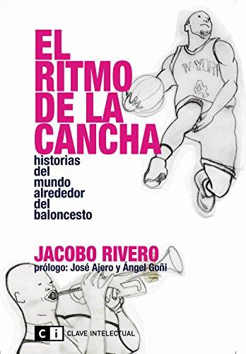 El ritmo de la cancha: Historias del mundo alrededor del baloncesto (Misceláneos nº 6)