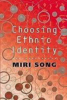 Choosing Ethnic Identity