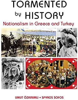 Tormented by History: Nationalism in Greece and Turkey (Columbia/Hurst)